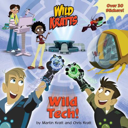 Wild Tech! (Wild Kratts) by Martin Kratt and Chris Kratt; illustrated by Random House