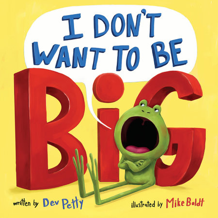 I Don't Want to Be Big by Dev Petty