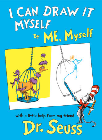 I Can Draw It Myself by Me, Myself by Dr. Seuss