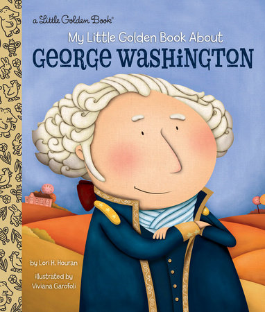 My Little Golden Book About George Washington by Lori Haskins Houran