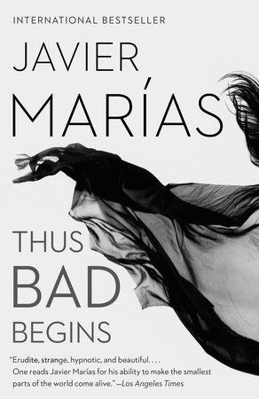 Thus Bad Begins by Javier Marias