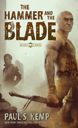 Cover art for the book The Hammer and the Blade by Paul S. Kemp