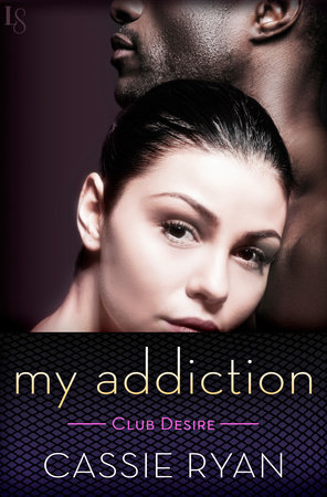 My Addiction by Cassie Ryan