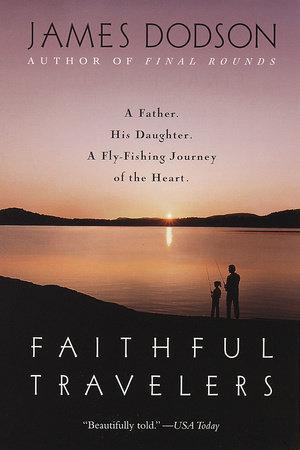 Faithful Travelers by James Dodson
