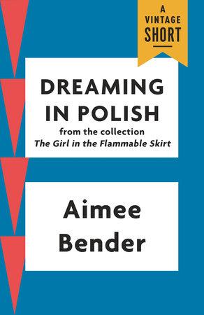 Dreaming in Polish by Aimee Bender