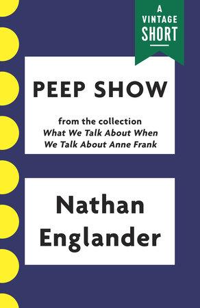 Peep Show by Nathan Englander