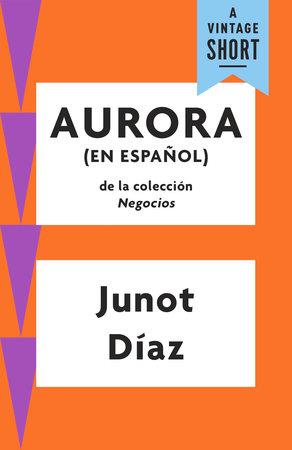 Aurora by Junot Díaz