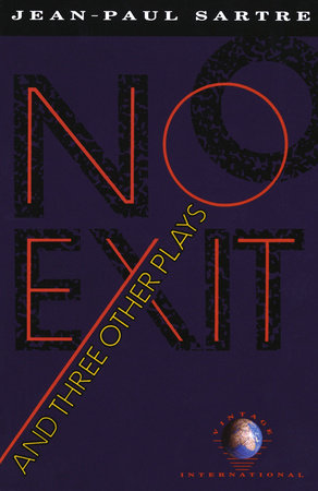 No Exit and Three Other Plays by Jean-Paul Sartre and Albert Camus