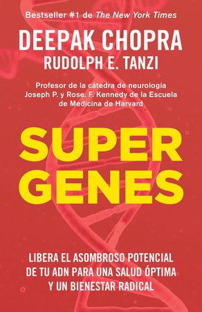 Supergenes (En Espanol) by Deepak Chopra and Rudolph E. Tanzi