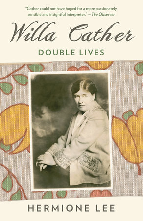 WILLA CATHER by Hermione Lee