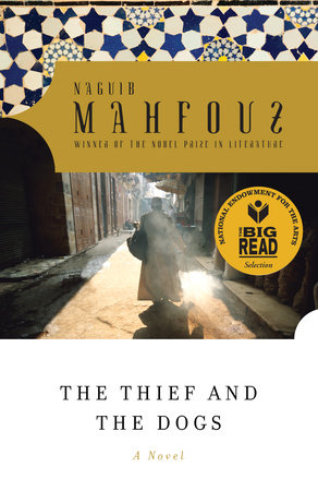The Thief and the Dogs by Naguib Mahfouz