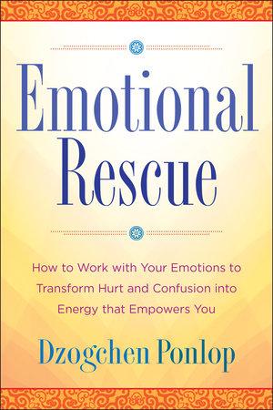 Emotional Rescue by Dzogchen Ponlop