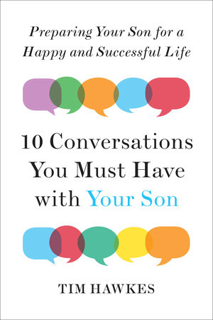 Ten Conversations You Must Have with Your Son by Tim Hawkes
