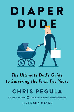 Diaper Dude by Chris Pegula and Frank Meyer