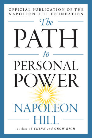 The Path to Personal Power by Napoleon Hill