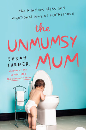 The Unmumsy Mum by Sarah Turner
