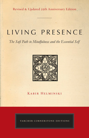 Living Presence (Revised) by Kabir Edmund Helminski