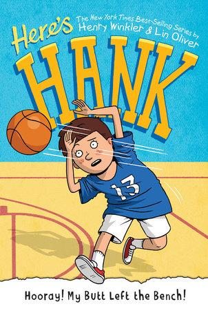 Hooray! My Butt Left the Bench! #10 by Henry Winkler and Lin Oliver; Illustrated by Scott Garrett