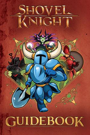 Shovel Knight Guidebook by Lloyd Cordill