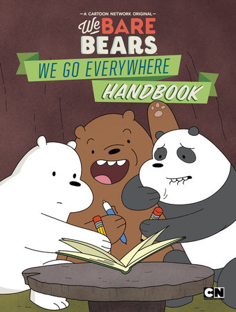We Bare Bears: We Go Everywhere Handbook by Molly Reisner