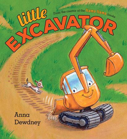 Little Excavator by Anna Dewdney