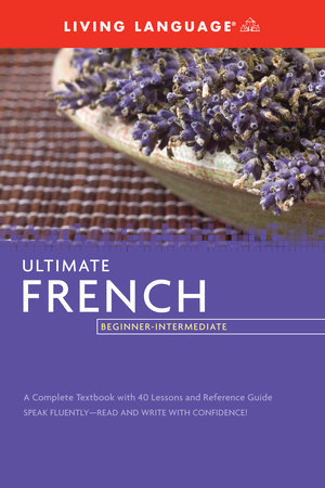Ultimate French Beginner-Intermediate (Coursebook) by Living Language