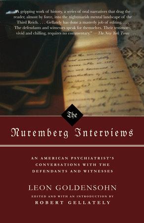 The Nuremberg Interviews by Leon Goldensohn