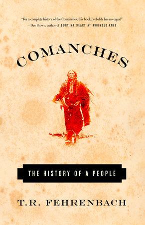 COMANCHES by T.R. Fehrenbach