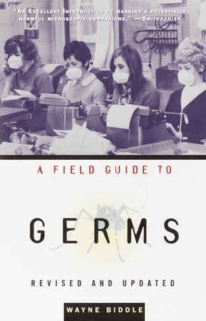 A Field Guide to Germs by Wayne Biddle