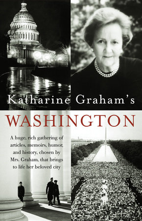 Katharine Graham's Washington by Katharine Graham