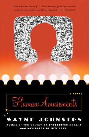 Human Amusements by Wayne Johnston