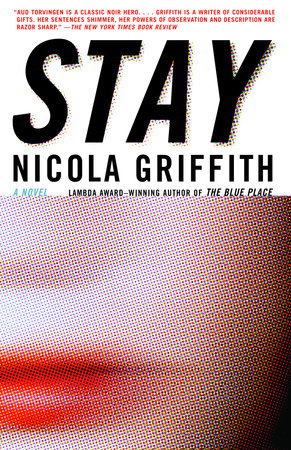 Stay by Nicola Griffith