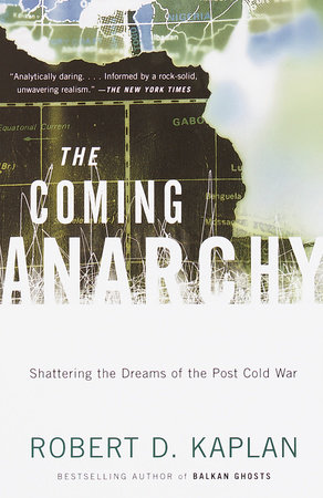 The Coming Anarchy by Robert D. Kaplan