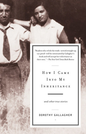 How I Came Into My Inheritance by Dorothy Gallagher