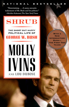 Shrub by Molly Ivins and Lou Dubose