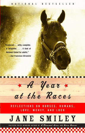 A Year at the Races by Jane Smiley