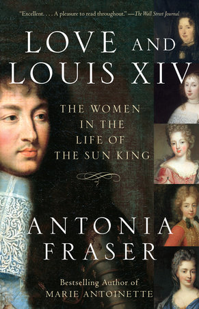 Love and Louis XIV by Antonia Fraser
