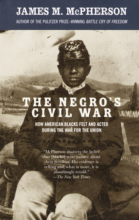 The Negro's Civil War by James M. McPherson