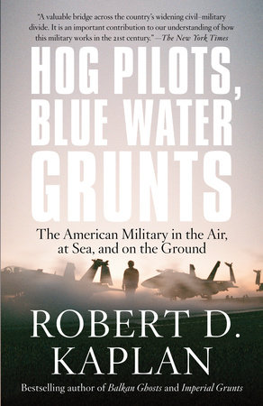 Hog Pilots, Blue Water Grunts by Robert D. Kaplan