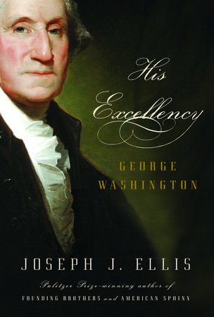 His Excellency by Joseph J. Ellis
