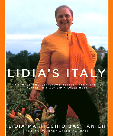 Lidia's Italy by Lidia Matticchio Bastianich and Tanya Bastianich Manuali