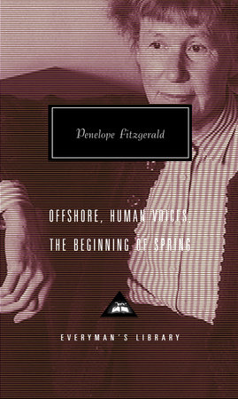 Offshore, Human Voices, The Beginning of Spring by Penelope Fitzgerald
