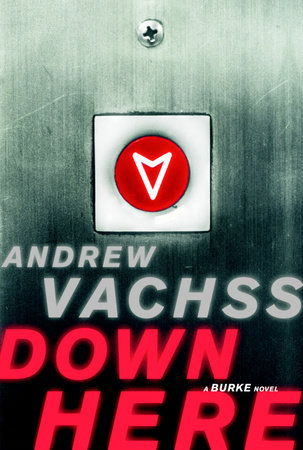 Down Here by Andrew Vachss