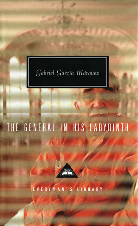 The General in His Labyrinth by Gabriel García Márquez