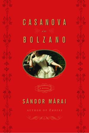 Casanova in Bolzano by Sandor Marai