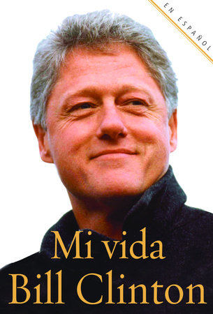 Mi vida by Bill Clinton