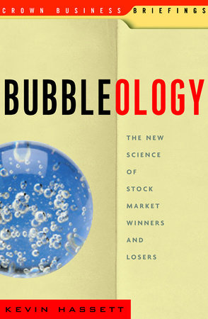 Bubbleology by Kevin Hassett