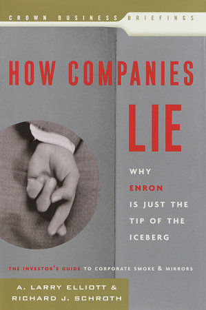 How Companies Lie by Larry Elliott and Richard Schroth