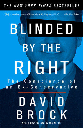 Blinded by the Right by David Brock