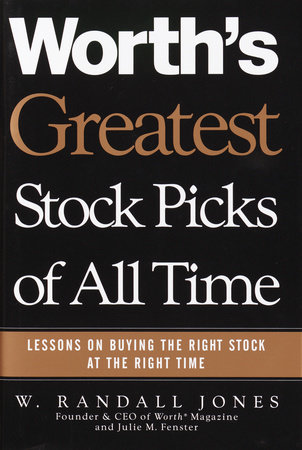 Worth's Greatest Stock Picks of All Time by W. Randall Jones